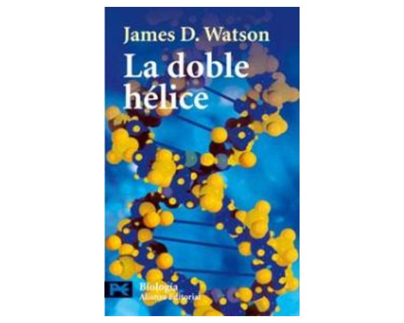 La doble hélice– James Dewey Watson (1968)